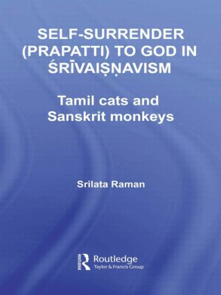 Self-Surrender (prapatti) to God in Shrivaishnavism: Tamil Cats or Sanskrit Monkeys? (Paperback) book cover