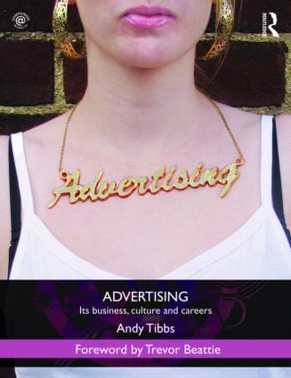 Advertising: Its Business, Culture and Careers, 1st Edition (Paperback) book cover