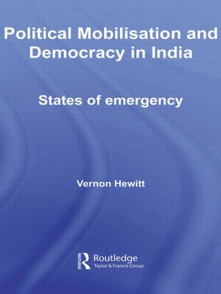 Political Mobilisation and Democracy in India: States of Emergency book cover