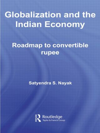 Globalization and the Indian Economy: Roadmap to a Convertible Rupee, 1st Edition (Paperback) book cover