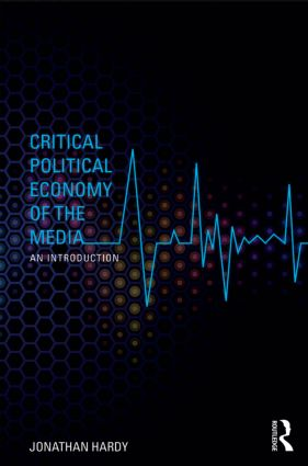 Critical Political Economy of the Media: An Introduction book cover