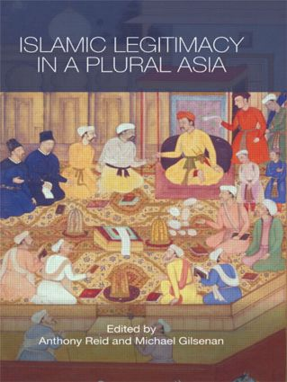 Islamic Legitimacy in a Plural Asia (Paperback) book cover