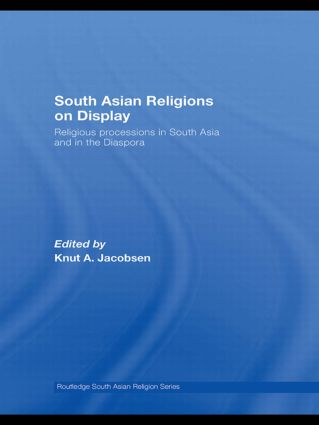 South Asian Religions on Display: Religious Processions in South Asia and in the Diaspora (Paperback) book cover