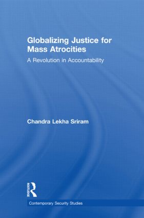 Globalizing Justice for Mass Atrocities: A Revolution in Accountability (Paperback) book cover