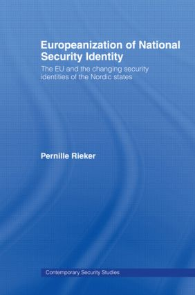 Europeanization of National Security Identity: The EU and the changing security identities of the Nordic states (Paperback) book cover