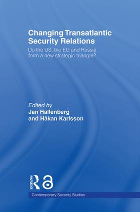 Changing Transatlantic Security Relations: Do the U.S, the EU and Russia Form a New Strategic Triangle?, 1st Edition (Paperback) book cover