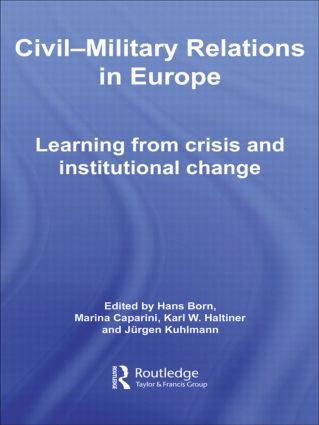 Civil-Military Relations in Europe: Learning from Crisis and Institutional Change (Paperback) book cover