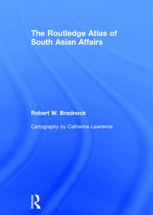 The Routledge Atlas of South Asian Affairs: 1st Edition (Hardback) book cover