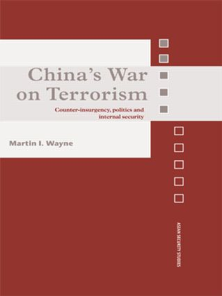 China's War on Terrorism: Counter-Insurgency, Politics and Internal Security (Paperback) book cover