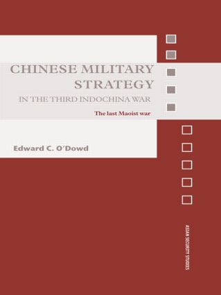 Chinese Military Strategy in the Third Indochina War: The Last Maoist War book cover