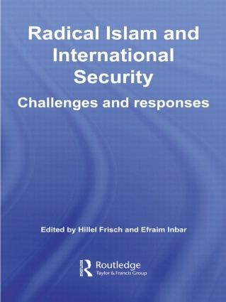 Radical Islam and International Security: Challenges and Responses (Hardback) book cover