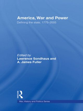 America, War and Power: Defining the State, 1775-2005 (Paperback) book cover