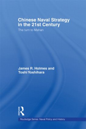 Chinese Naval Strategy in the 21st Century: The Turn to Mahan book cover