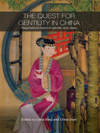 The Quest for Gentility in China: Negotiations Beyond Gender and Class (Paperback) book cover