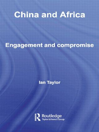 China and Africa: Engagement and Compromise (Paperback) book cover