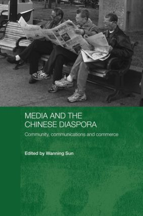 Media and the Chinese Diaspora: Community, Communications and Commerce (Paperback) book cover
