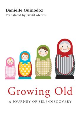 Growing Old: A Journey of Self-Discovery, 1st Edition (Paperback) book cover