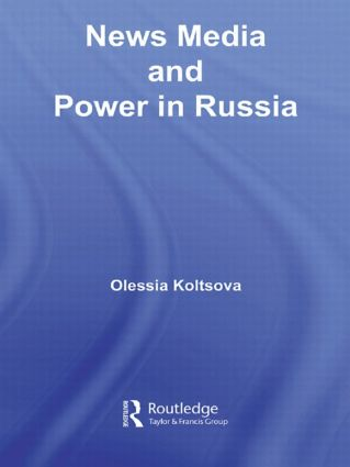 News Media and Power in Russia (Paperback) book cover