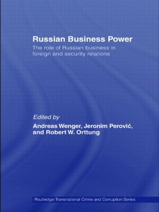 Russian Business Power: The Role of Russian Business in Foreign and Security Relations book cover