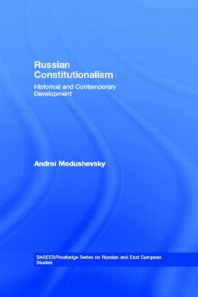 Russian Constitutionalism: Historical and Contemporary Development, 1st Edition (Paperback) book cover