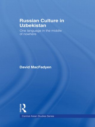 Russian Culture in Uzbekistan: One Language in the Middle of Nowhere (Paperback) book cover