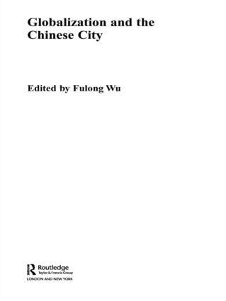 Globalization and the Chinese City (Paperback) book cover