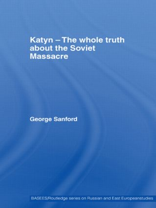 Katyn and the Soviet Massacre of 1940: Truth, Justice and Memory, 1st Edition (Paperback) book cover