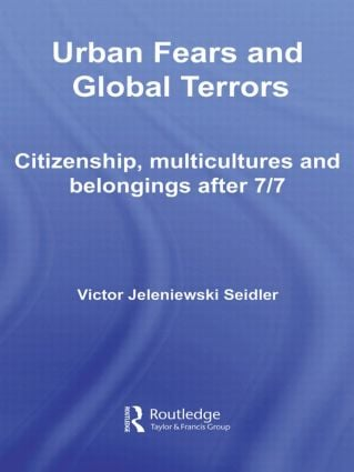 Urban Fears and Global Terrors: Citizenship, Multicultures and Belongings After 7/7 (Paperback) book cover
