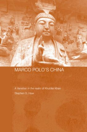 Marco Polo's China: A Venetian in the Realm of Khubilai Khan book cover