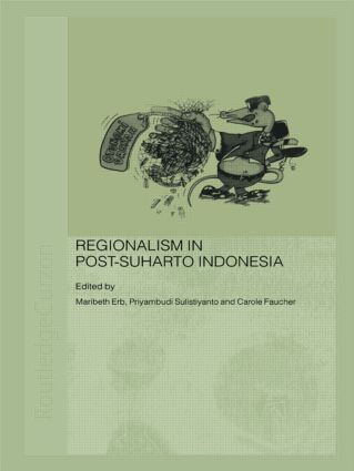 Regionalism in Post-Suharto Indonesia (Paperback) book cover