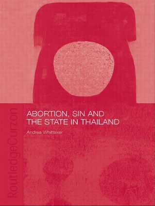 Abortion, Sin and the State in Thailand (Paperback) book cover