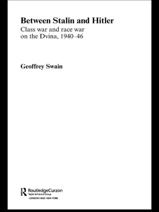 Between Stalin and Hitler: Class War and Race War on the Dvina, 1940-46, 1st Edition (e-Book) book cover