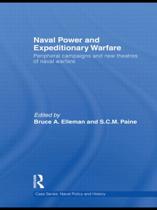 Naval Power and Expeditionary Wars: Peripheral Campaigns and New Theatres of Naval Warfare (Hardback) book cover