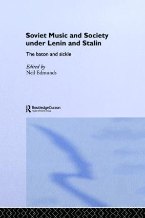 Soviet Music and Society under Lenin and Stalin