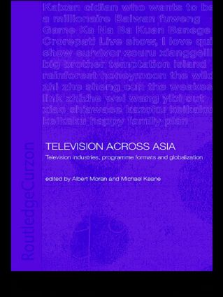 Television Across Asia: TV Industries, Programme Formats and Globalisation (Paperback) book cover