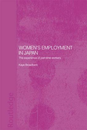 Women's Employment in Japan: The Experience of Part-time Workers (Paperback) book cover