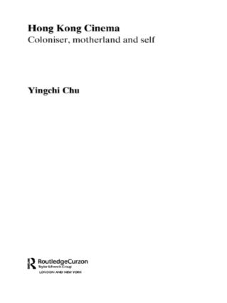 Hong Kong Cinema: Coloniser, Motherland and Self, 1st Edition (Paperback) book cover