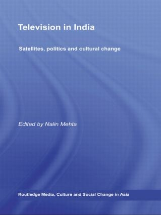 Television in India: Satellites, Politics and Cultural Change, 1st Edition (Paperback) book cover