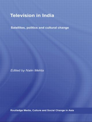 Television in India: Satellites, Politics and Cultural Change (Paperback) book cover