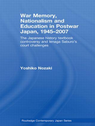 War Memory, Nationalism and Education in Postwar Japan