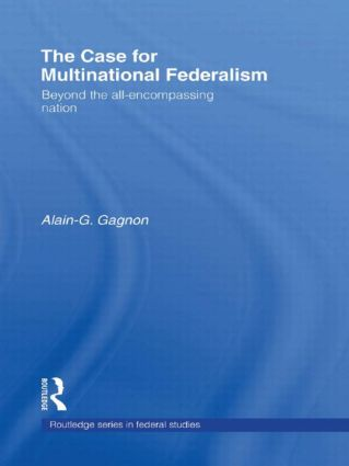 The Case for Multinational Federalism: Beyond the all-encompassing nation (Hardback) book cover