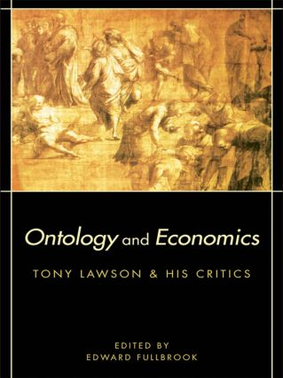 Ontology and Economics: Tony Lawson and His Critics, 1st Edition (Paperback) book cover