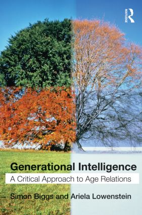 Generational Intelligence: A Critical Approach to Age Relations, 1st Edition (Paperback) book cover