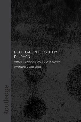 Political Philosophy in Japan: Nishida, the Kyoto School and co-prosperity - PbDirect (Paperback) book cover