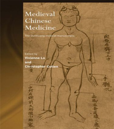 Medieval Chinese Medicine: The Dunhuang Medical Manuscripts, 1st Edition (e-Book) book cover