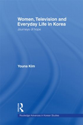 Women, Television and Everyday Life in Korea: Journeys of Hope book cover