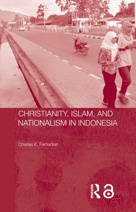 Christianity, Islam and Nationalism in Indonesia (Paperback) book cover