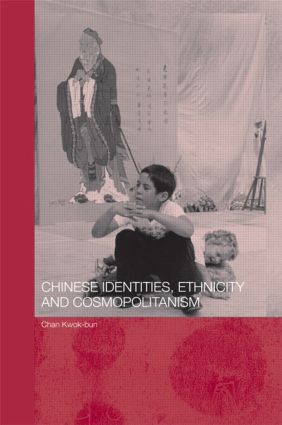 Chinese Identities, Ethnicity and Cosmopolitanism (Paperback) book cover