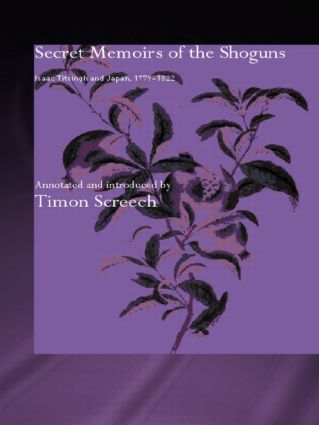 Secret Memoirs of the Shoguns: Isaac Titsingh and Japan, 1779-1822, 1st Edition (Paperback) book cover