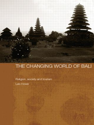 The Changing World of Bali: Religion, Society and Tourism (Paperback) book cover